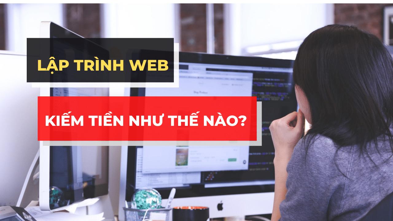 Nghề lập trình web kiếm tiền như thế nào?